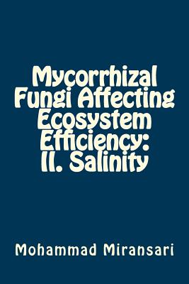 Mycorrhizal Fungi Affecting Ecosystem Efficiency: II. Salinity Cover Image