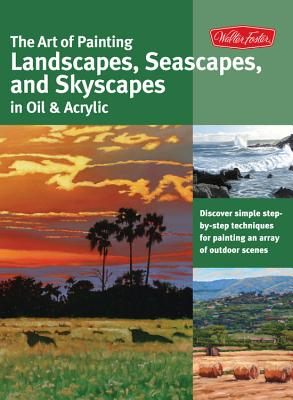 The Art of Painting Landscapes, Seascapes, and Skyscapes in Oil & Acrylic Cover