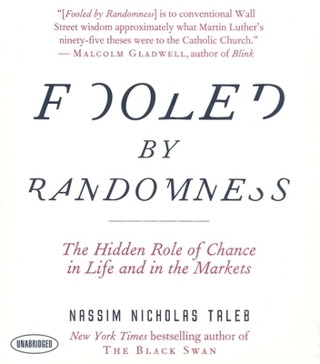 Fooled by Randomness: The Hidden Role of Chance in Life and in the Markets Cover Image