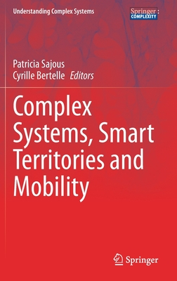 Complex Systems, Smart Territories and Mobility (Understanding Complex Systems) Cover Image