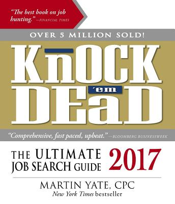 Knock 'em Dead 2017: The Ultimate Job Search Guide Cover Image