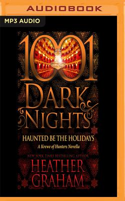 Haunted Be the Holidays: A Krewe of Hunters Novella (1001 Dark Nights) Cover Image