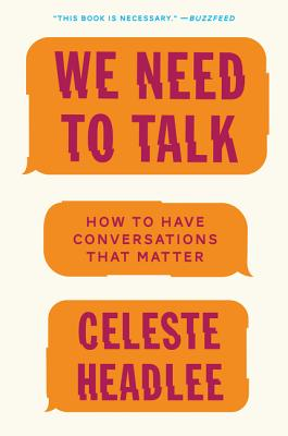 We Need to Talk: How to Have Conversations That Matter Cover Image