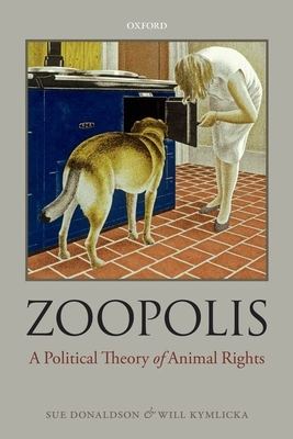 Zoopolis: A Political Theory of Animal Rights Cover Image