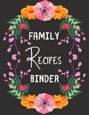 Family Recipes Binder: personalized recipe box, recipe keeper make your own cookbook, 106-Pages 8.5