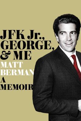 JFK Jr., George, & Me Cover