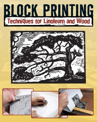 Block Printing: Techniques for Linoleum and Wood Cover Image