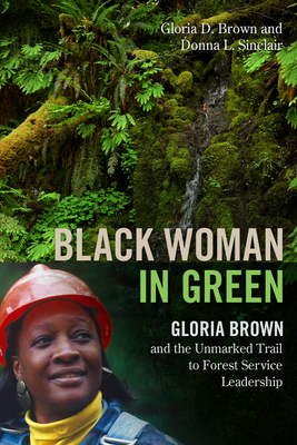 Black Woman in Green: Gloria Brown and the Unmarked Trail to Forest Service Leadership Cover Image