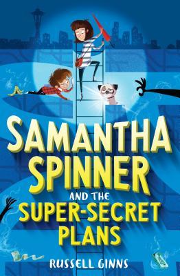 Samantha Spinner and the Super-Secret Plans Cover Image