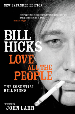 Love All the People: The Essential Bill Hicks Cover Image