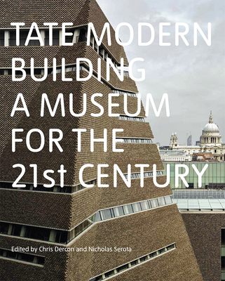 Tate Modern: Building a Museum for the 21st Century Cover Image