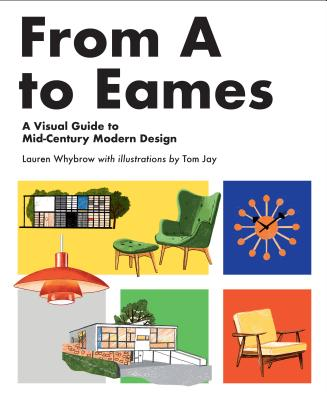 From A to Eames: A Visual Guide to Mid-Century Modern Design Cover Image