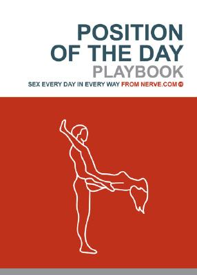 Position of the Day Playbook: Sex Every Day in Every Way (Bachelorette Gifts, Adult Humor Books, Books for Couples) Cover Image