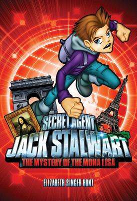Secret Agent Jack Stalwart: Book 3: The Mystery of the Mona Lisa: France (The Secret Agent Jack Stalwart Series #3) Cover Image