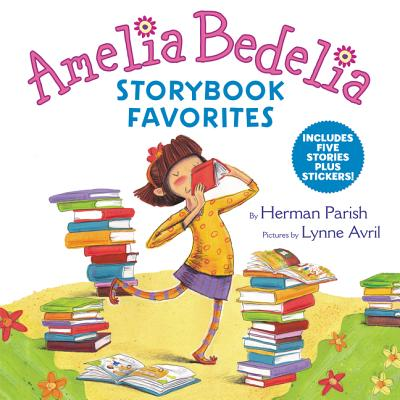 Amelia Bedelia Storybook Favorites: Includes 5 Stories Plus Stickers! Cover Image