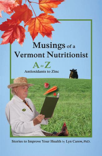 Musings of a Vermont Nutritionist: A to Z: Antioxidants to Zinc Cover Image