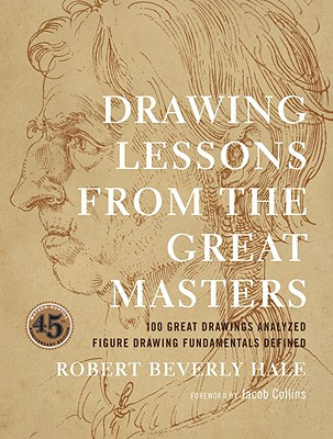 Drawing Lessons from the Great Masters: 45th Anniversary Edition Cover Image