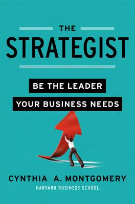 The Strategist: Be the Leader Your Business Needs Cover Image
