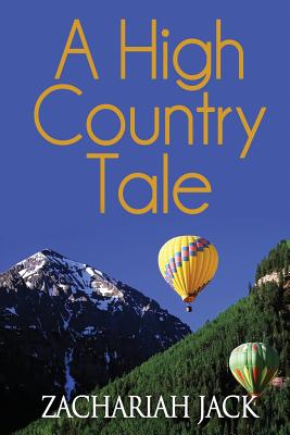 A High Country Tale: The Tride&True and Stickshift Sagas Cover Image