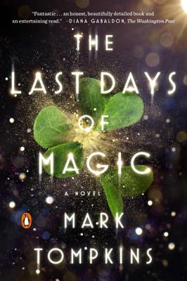 The Last Days of Magic: A Novel Cover Image