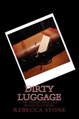 Dirty Luggage: The Untold Story of a British Serial Killer Cover Image