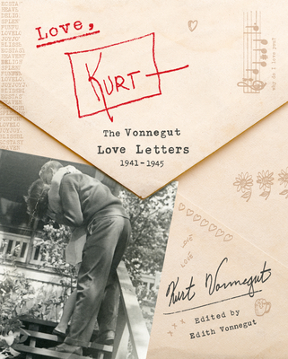 Love, Kurt: The Vonnegut Love Letters, 1941-1945 Cover Image