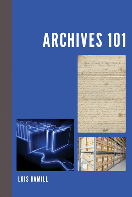 Archives 101 (American Association for State and Local History) Cover Image