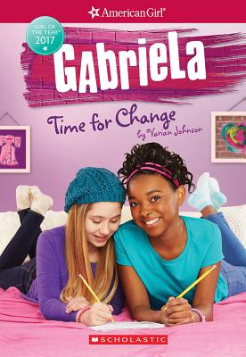 Gabriela: Time for Change (American Girl: Girl of the Year 2017, Book 3) Cover Image