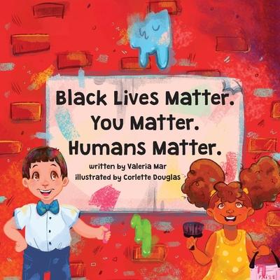 Black Lives Matter. You Matter. Humans Matter. Cover Image