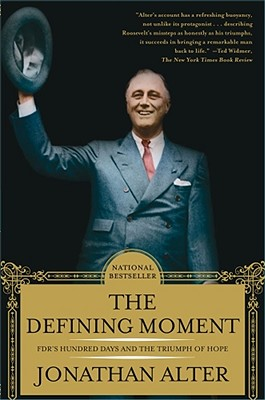 The Defining Moment: FDR's Hundred Days and the Triumph of Hope Cover Image