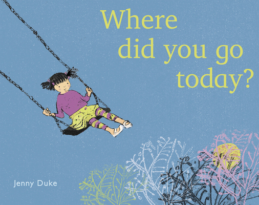Cover for Where Did You Go Today? (Child's Play Library)