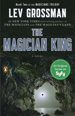 The Magician King: A Novel (Magicians Trilogy #2) Cover Image