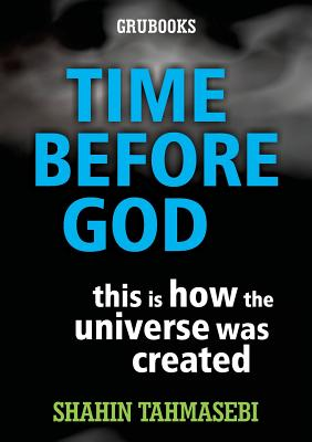 Time Before God: This Is How the Universe Was Created Cover Image