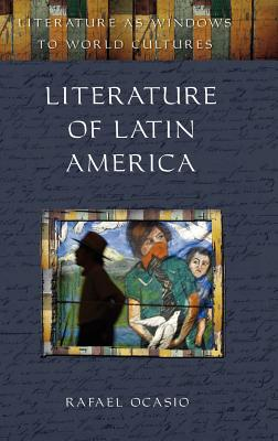 Literature of Latin America (Literature as Windows to World Cultures) Cover Image