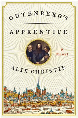 Cover Image for Gutenberg's Apprentice: A Novel