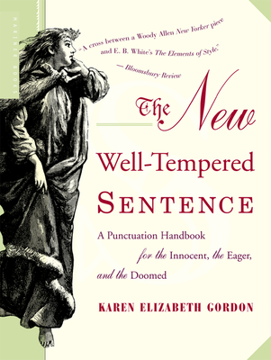 The New Well-Tempered Sentence: A Punctuation Handbook for the Innocent, the Eager, and the Doomed Cover Image