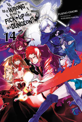 Is It Wrong to Try to Pick Up Girls in a Dungeon?, Vol. 14 (light novel) (Is It Wrong to Pick Up Girls in a Dungeon? #14) Cover Image