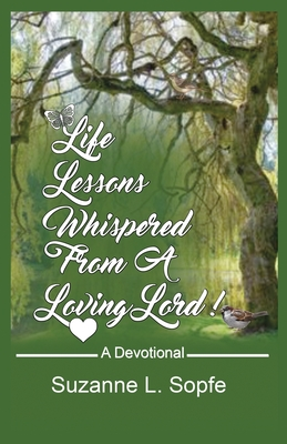 Life Lessons Whispered from a Loving Lord Cover Image
