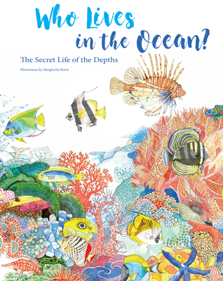Who Lives in the Ocean by Margherita Borin