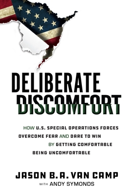 Deliberate Discomfort Jason Van Camp, Ballast Books, $26.95,
