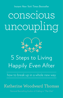 Conscious Uncoupling: 5 Steps to Living Happily Even After Cover Image
