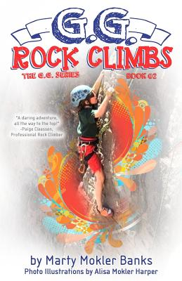G.G. Rock Climbs: (The G.G. Series, Book #2) Cover Image
