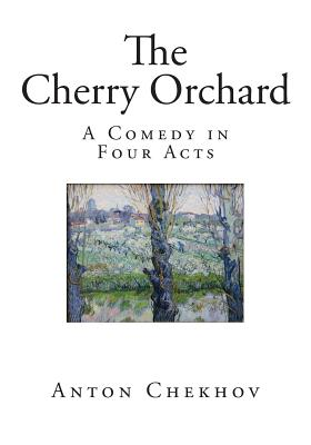 the main characters in the cherry orchard by anton chekhov The cherry orchard by anton chekhov centers round the lives of a group of  a  grand preparation for the arrival of madame ranevskaya and her daughter anya   triangle between the servants dunysha, yasha, and yepikhodov, the debt of.