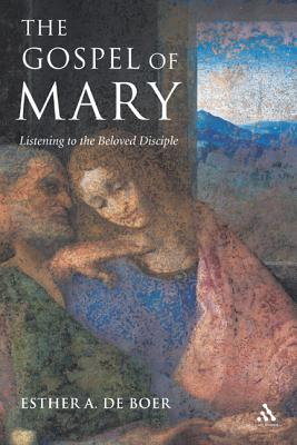 The Gospel of Mary: Listening to the Beloved Disciple Cover Image