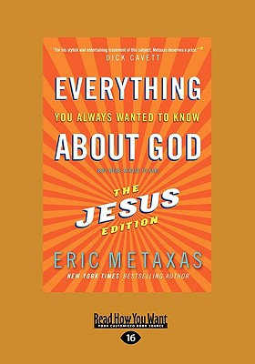 Everything You Always Wanted to Know about God: (But Were Afraid to Ask) the Jesus Edition (Large Print 16pt) Cover Image