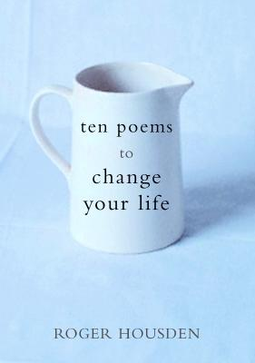 Ten Poems to Change Your Life Cover