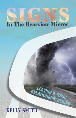 Signs in the Rearview Mirror: Leaving a Toxic Relationship Behind Cover Image