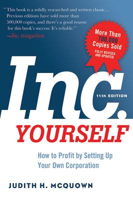 Inc. Yourself, 11th Edition: How to Profit by Setting Up Your Own Corporation Cover Image