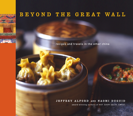 Beyond the Great Wall: Recipes and Travels in the Other China Cover Image