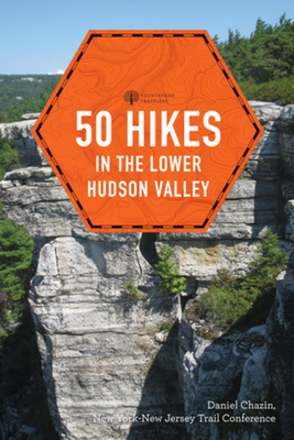 50 Hikes in the Lower Hudson Valley (Explorer's 50 Hikes) Cover Image